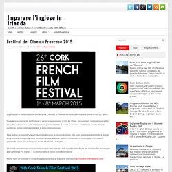 Festival del Cinema Francese 2015 ~ Imparare l'inglese in Irlanda