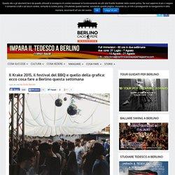 Il Krake 2015, il festival del BBQ e quello della grafica: ecco cosa fare a Berlino questa settimana - Berlino Cacio e Pepe