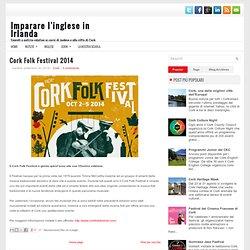 Cork Folk Festival 2014 ~ Imparare l'inglese in Irlanda