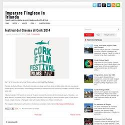 Festival del Cinema di Cork 2014 ~ Imparare l'inglese in Irlanda