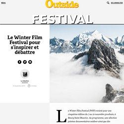 Le Winter Film Festival pour s'inspirer et débattre – Outside