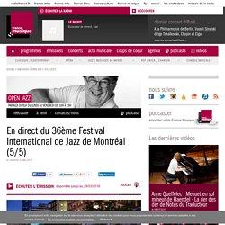 En direct du 36ème Festival International de Jazz de Montréal (5/5)