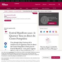 Festival ManiFeste 2020 : le Quatuor Tana en direct du Centre Pompidou