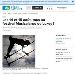 Les 14 et 15 août, tous au festival Musicalarue de Luxey !