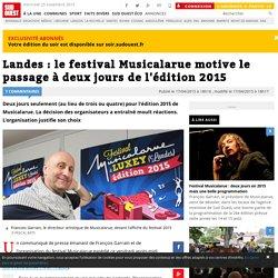 Landes : le festival Musicalarue motive le passage à deux jours de l'édition 2015