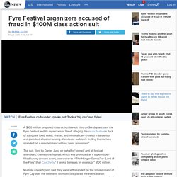 Fyre Festival organizers accused of fraud in $100M class action suit