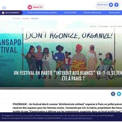 """Un festival en partie """"interdit aux blancs"""" va-t-il se tenir cet été à Paris ? - LCI"""