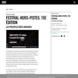 Festival Hors Pistes, 15e édition - Le peuple des images