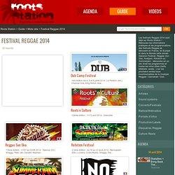 Festival Reggae 2014 : le guide FESTIVAL REGGAE 2014 sur Roots Station
