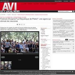 """Festival d'Avignon/""""La République de Platon"""": une agora qui stimule les neurones"""