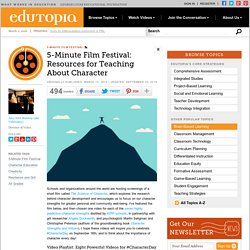 Five-Minute Film Festival: Resources for Teaching About Character