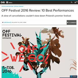OFF Festival 2016 Review: 10 Best Performances