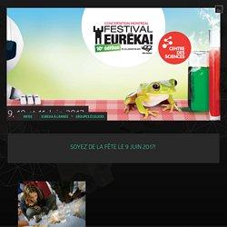 Festival Eurêka! - Centre des sciences de Montréal