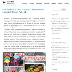 Kite Festival 2016 – Uttrayan Celebration At Logistic Infotech Pvt. Ltd.
