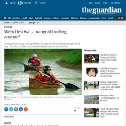 Weird festivals: mangold hurling, anyone?