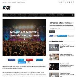 Marques et festivals : une relation gagnante ? - Dans Ta Pub