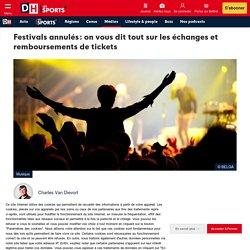 Festivals annulés: on vous dit tout sur les échanges et remboursements de tickets - DH Les Sports+
