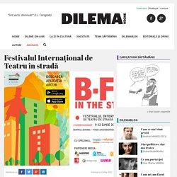 Festivalul Internaţional de Teatru în stradă - Dilema Veche
