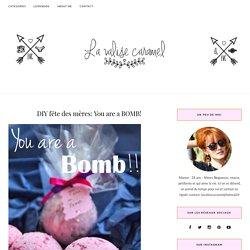 DIY fête des mères: You are a BOMB! – La Valise Caramel