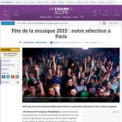 Fête de la musique 2015 : notre sélection à Paris