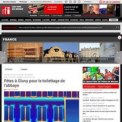 Fêtes à Cluny pour le toilettage de l'abbaye