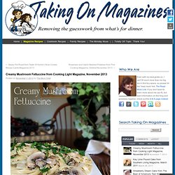 Creamy Mushroom FettuccineTaking On Magazines One Recipe at a Time