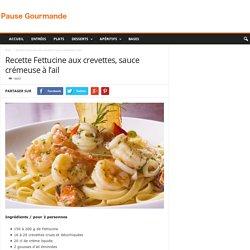 Recette Fettucine aux crevettes, sauce crémeuse à l'ail