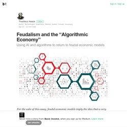 "Feudalism and the ""Algorithmic Economy"""