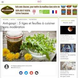 Anti-gaspi : 5 tiges et feuilles à cuisiner sans modération