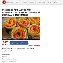 Une rose feuilletée aux pommes...Un dessert qui arrive juste au bon moment - Desserts - Ma Fourchette