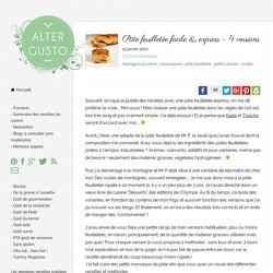 Pâte feuilletée facile & express - 4 versions -
