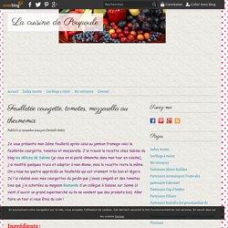 Feuilletée courgette, tomates, mozzarella au thermomix - La cuisine de Poupoule
