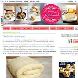 Pâte feuilletée rapide et facile : Il était une fois la pâtisserie