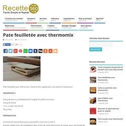Pate feuilletée avec thermomix – Toutes les recettes de cuisine – Recette 360