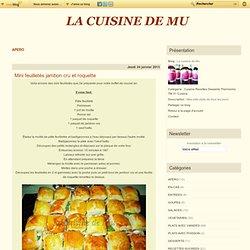APERO - Toast au céleri… - Mini feuilletés au… - Toast au magret,… - Toast aux oeufs et… - Palmiers au pesto… - Palmiers au jambon - Mini quiches aux… - Gougères (Thermomix) - Cake aux lardons… - Petits champignons… - La cuisine de Mu