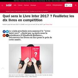 Quel sera le Livre Inter 2017 ? Feuilletez les dix livres en compétition