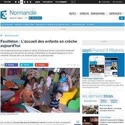 Feuilleton : L'accueil des enfants en crèche aujourd'hui - France 3 Basse-Normandie