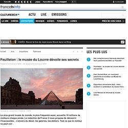 Feuilleton : le musée du Louvre dévoile ses secrets