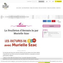 Le Feuilleton d'Hermès lu par Murielle Szac