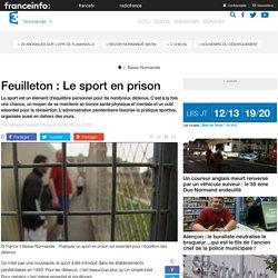 Feuilleton : Le sport en prison - France 3 Basse-Normandie