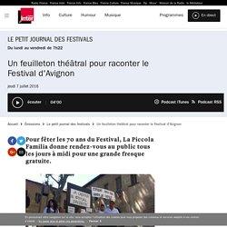 France Inter / Un feuilleton théâtral pour raconter le Festival d'Avignon