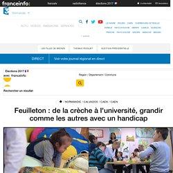 Feuilleton : de la crèche à l'université, grandir comme les autres avec un handicap - France 3 Normandie