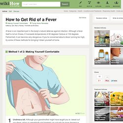 How to Get Rid of a Fever: 6 Steps