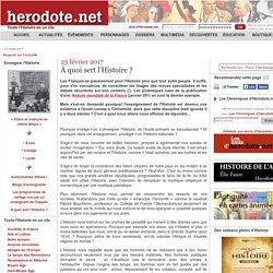 23 février 2017 - À quoi sert l'Histoire ? - Herodote.net