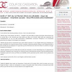 Arrêt n°267 du 12 février 2013 (11-28.649) - Cour de cassation - Chambre sociale - ECLI:FR:CCASS:2013:SO00267