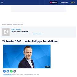 24 février 1848 : Louis-Philippe 1er abdique.
