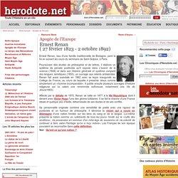 Apogée de l'Europe - Ernest Renan( 27 février 1823 - 2 octobre 1892) - Herodote.net