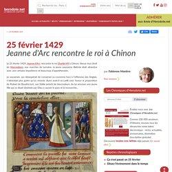 25 février 1429 - Jeanne d'Arc rencontre le roi à Chinon - Herodote.net