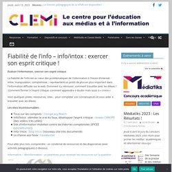 Fiabilité de l'info – info/intox : exercer son esprit critique !