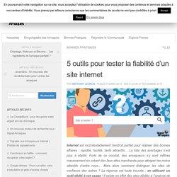 5 outils pour tester la fiabilité d'un site internet - Infos Arnaques